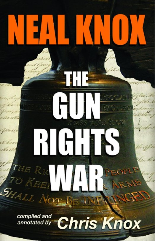 Neal Knox - The Gun Rights War, Cover