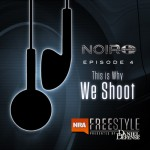 NOIR Why We Shoot